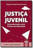 Justica juvenil - socioeducacao como pratica da li - Jurua