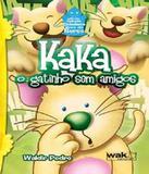 Kaka - O Gatinho Sem Amigos - W.a.k.
