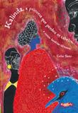 Kalinda, a princesa que perdeu os cabelos, e outras historias africanas - Brinque book