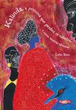 Kalinda, a princesa que perdeu os cabelos, e outras historias africanas - Escarlate (brinque book)