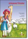 Kantuta Trícolor, A: E Outras Histórias da Bolívia - Volta e meia - nova alexandria