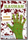 Kaunan o homem lagarto - Autor independente
