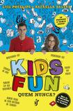 Kids Fun - Quem nunca?