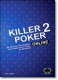Killer Poker Online: Estratégias Avançadas Para Aniquilar o Jogo na Internet V. 2 - Raise