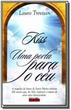 Kiss: uma porta para o ceu - Editora da mente