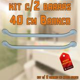 Kit com 2 Barras / Suporte de Apoio Banheiro Reta 40cm Branco Soave c/ Buchas e Parafusos