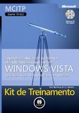 Kit de Treinamento MCITP (Exame 70-622) - Suporte e Solução de Problemas de Aplicativos em um Cliente Windows Vista para Técnicos de Suporte em Empresas