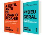 Kit Livros A Sutil Arte de Ligar o F*da - se + F*deu Geral Mark Manson
