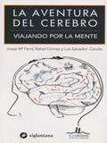 La Aventura Del Cerebro - Viajando Por La Mente - Ilus books