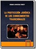 La proteccion juridica de los conocimientos tradic - Jurua