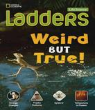 Ladders Life Science - Weird But True! (on-level) - Cengage (elt)