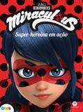 Ladybug - Super-heroína em ação