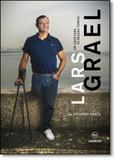 Lars Grael: Um Líder Para os Nossos Tempos - Edicoes de janeiro