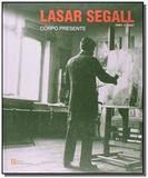 Lasar Segall (1891-1957): Corpo Presente - Pinakotheke