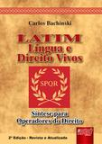 Latim - Língua e Direito Vivos - Síntese para Operadores do Direito - Juruá