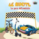 Le ruote - La gara dell'amicizia - Kidkiddos books ltd