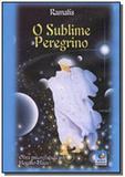 Le  sublime peregrino /o/ - Editora do conhecimento