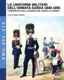 Le uniformi militari dell'armata sarda 1840-1855 - Luca cristini editore