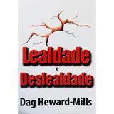 Lealdade e Deslealdade - Dag Heward-Mills - Central gospel