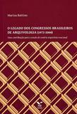 Legado Dos Congressos Brasileiros De Arquivologia (1972-2000), O Ed.1 - Fgv