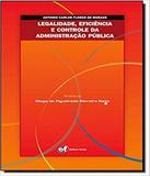 Legalidade, Eficiencia E Controle Da Administracao - Forum