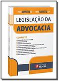 Legislação da Advocacia   Estatuto, Código de Ética e Disciplina, Regulamento Geral, Provimentos e J - Rideel
