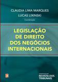 Legislação de Direito dos Negócios Internacionais - Rt - revista dos tribunais