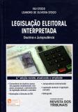 Legislação Eleitoral Interpretada - Rt - revista dos tribunais