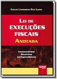 Lei de execucoes fiscais anotada comentarios doutr - Jurua