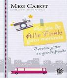 Leis De Allie Finkle Para Meninas, As - Garotas, Glitter E A Grande Fraude - Vol 05 - Galera record