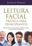 Leitura Facial Prática Para Principiantes - Leitura Facial Prática Para Principiantes