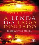 Lenda Do Lago Dourado, A - Editora dracaena