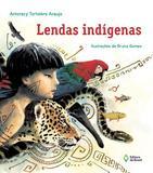 Lendas indígenas - nova edicão - Ed. do brasil