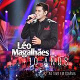 Leo Magalhaes - 10 Anos Ao Vivo Em Goiania - CD - Som livre