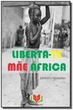 LIBERTA-TE MaE AFRICA - Autor independente