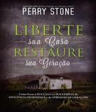 Liberte Sua Casa, Restaure Sua Geracao - Bv books