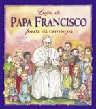 Lições do Papa Francisco para as crianças