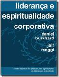 Lideranca e espiritualidade corporativa - Antroposofica