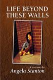 Life Beyond These Walls - Stanton publishing house