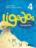 Ligados.com Geografia - 4º Ano - Ensino Fundamental I - 4º Ano - Saraiva - didáticos
