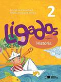 Ligados.com Historia - 2º Ano - Ensino Fundamental I - 2º Ano - Saraiva - didáticos