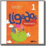 LIGADOS.COM - MATEMATICA - 1o ANO - ACOMPANHA CADE - Saraiva