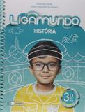 Ligamundo - História - 3º Ano - Saraiva