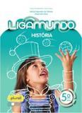 LIGAMUNDO HISTÓRIA - 5º ANO - Editora saraiva