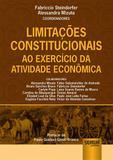 Limitações Constitucionais ao Exercício da Atividade Econômica - Juruá