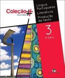 Língua Portuguesa, Literatura, Produção de Textos - Vol. 3 - Ensino Médio - 1º Semestre - Coleção - Editora do brasil