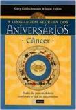 Linguagem Secreta Dos Aniversarios, A : Cancer - Editora alegro