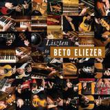 LISZTEN TO BETO ELIEZER (box set com 4 CDs e 1 pen drive) - Shasta music