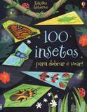 Livro - 100 insetos para dobrar e voar