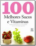 Livro - 100 Melhores Sucos E Vitaminas - Dcl